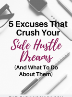 5 Excuses That Crush Your Side Hustle Dreams (And What To Do About Them)