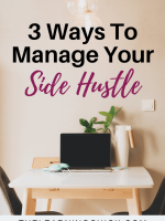 3 Ways To Manage Your Side Hustle