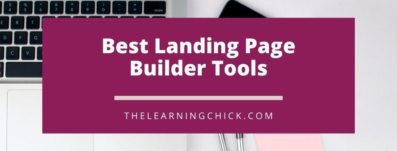 Best Landing Page Builder Tools The Learning Chick